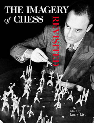 The Imagery of Chess by Larry List