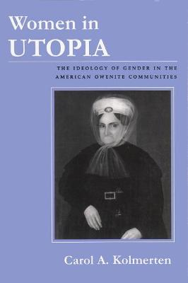 Women in Utopia by Carol A. Kolmerten
