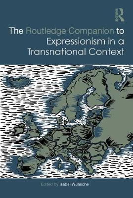Routledge Companion to Expressionism in a Transnational Context book