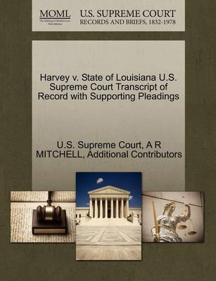 Harvey V. State of Louisiana U.S. Supreme Court Transcript of Record with Supporting Pleadings by A R Mitchell