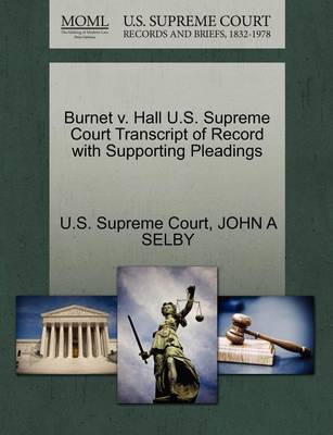 Burnet V. Hall U.S. Supreme Court Transcript of Record with Supporting Pleadings by U S Supreme Court