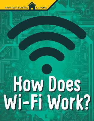 How Does Wi-Fi Work? by Mark Weakland