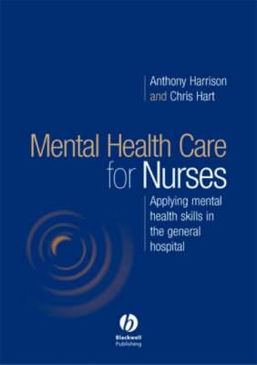 Mental Health Care for Nurses - Applying Mental   Health Skills in the General Hospital book
