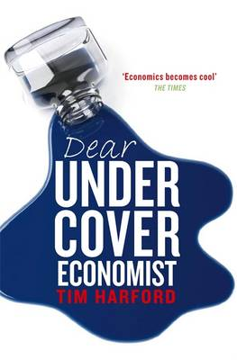 Dear Undercover Economist: The very best letters from the Dear Economist column by Tim Harford