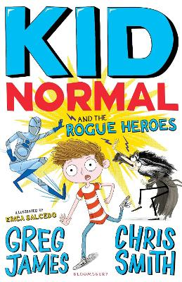 Kid Normal and the Rogue Heroes by Greg James