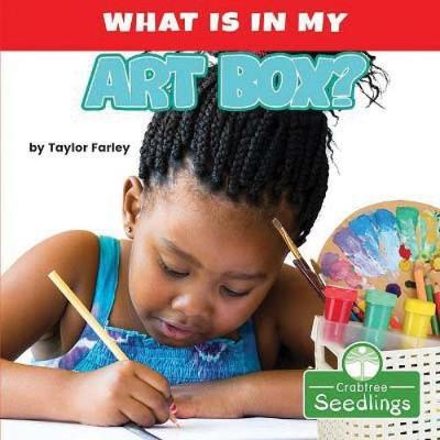 What Is in My Art Box? by Taylor Farley
