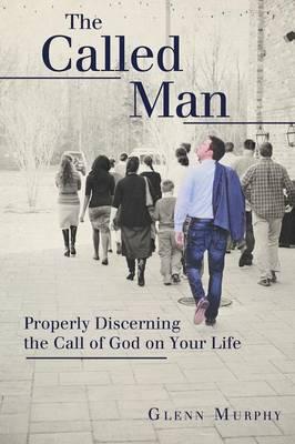 The Called Man by Glenn Murphy
