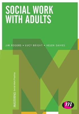 Social Work with Adults by Jim Rogers
