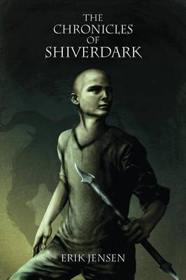 Chronicles of Shiverdark by Erik Jensen
