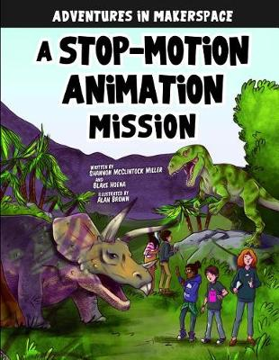 A Stop-Motion Animation Mission by Shannon Mcclintock Miller