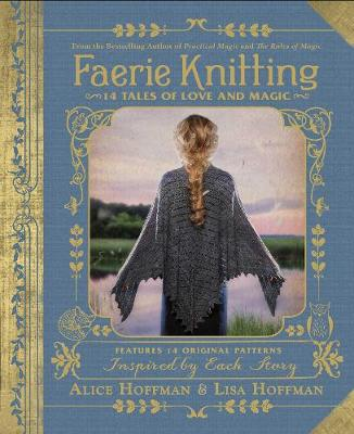Faerie Knitting: 14 Tales of Love and Magic by Alice Hoffman