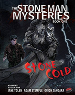 Stone Man Mysteries Book 1: Stone Cold by Jane Yolen