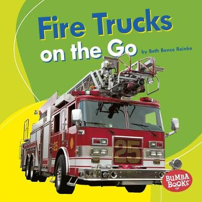 Fire Trucks on the Go by Beth Bence Reinke