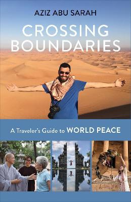 Crossing Boundaries by Aziz Abu Sarah