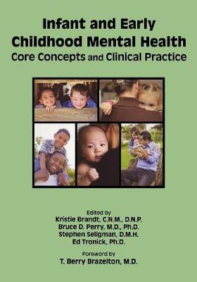 Infant and Early Childhood Mental Health by Kristie Brandt