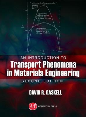 Introduction to Transport Phenomena In Materials Engineering by David R. Gaskell