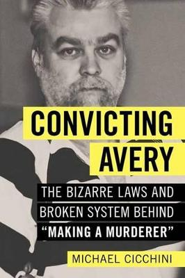 Convicting Avery by Michael Cicchini