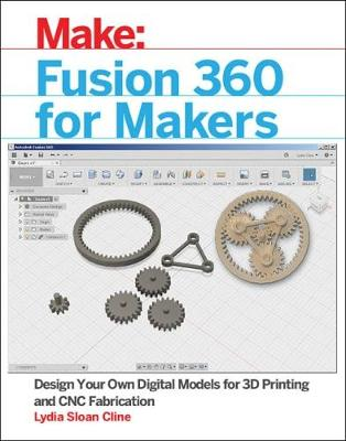 Fusion 360 for Makers by Lydia Sloan Cline