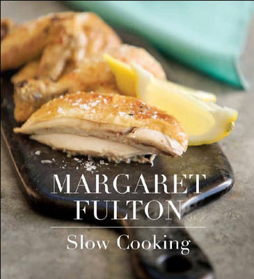 Margaret Fulton: Slow Cooking by Margaret Fulton