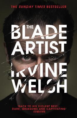 Blade Artist by Irvine Welsh