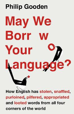 May We Borrow Your Language? by Philip Gooden