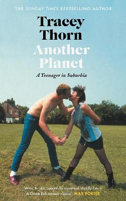 Another Planet: A Teenager in Suburbia by Tracey Thorn