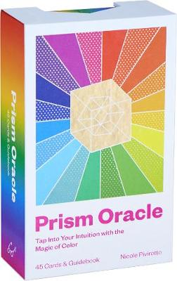 Prism Oracle: Discover the power of color. This unique Prism Oracle deck uses the language of color to tap into your intuition. book