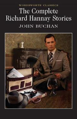 Complete Richard Hannay Stories by John Buchan