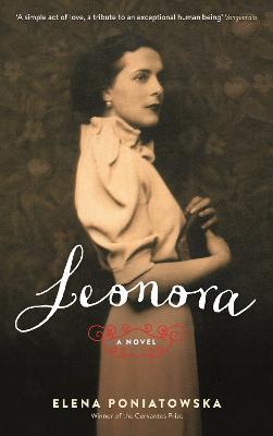 Leonora: A novel inspired by the life of Leonora Carrington by Elena Poniatowska
