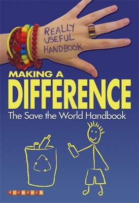Really Useful Handbooks: Making a Difference: The Save the World Handbook by Ali Cronin