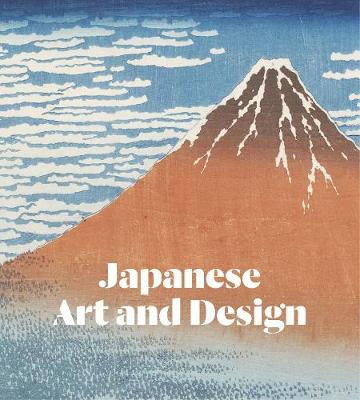 Japanese Art and Design: The Collections of the Victoria and Albert Museum by Gregory Irvine