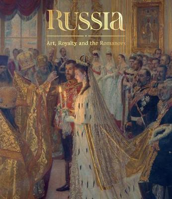 Russia: Art, Royalty and the Romanovs by Caroline de Guitaut