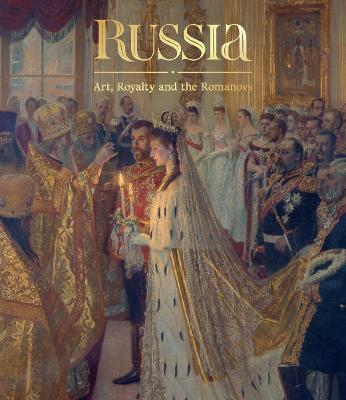 Russia: Art, Royalty and the Romanovs by Caroline de Guitaut