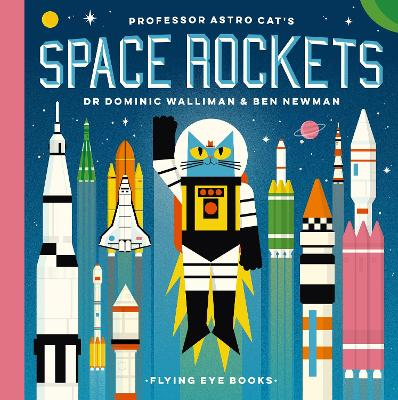 Professor Astro Cat's Space Rockets by Dominic Walliman