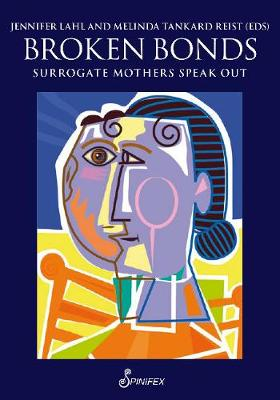 Broken Bonds: Surrogate Mothers Speak Out book