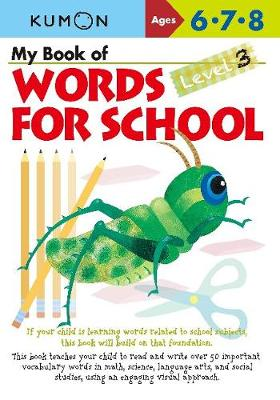 My Book of Words for School by Kumon Publishing