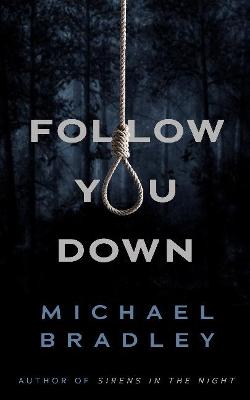 Follow You Down by Michael Bradley