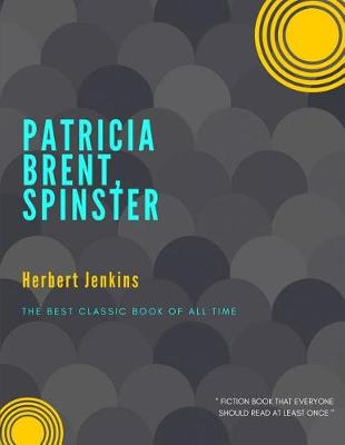 Patricia Brent, Spinster by Herbert Jenkins