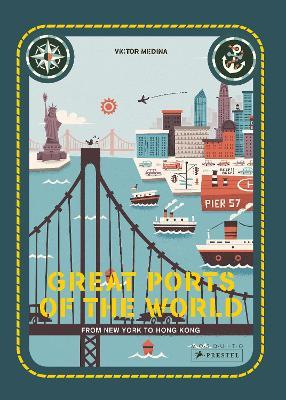 Great Ports of the World by Mia Cassany