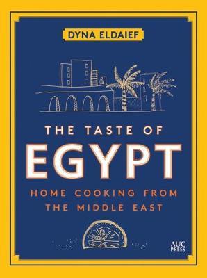 The Taste of Egypt by Dyna Eldaief