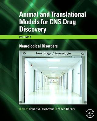 Animal and Translational Models for CNS Drug Discovery: Neurological Disorders by Robert A. McArthur