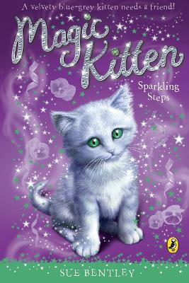 Magic Kitten: Sparkling Steps by Sue Bentley