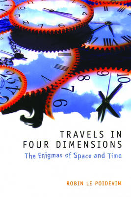 Travels in Four Dimensions by Robin Le Poidevin