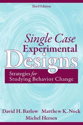 Single Case Experimental Designs by David H. Barlow