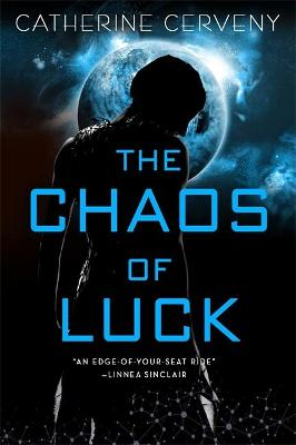 Chaos of Luck by Catherine Cerveny