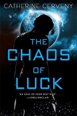 The Chaos of Luck by Catherine Cerveny