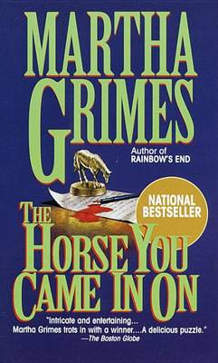 Horse You Came in on by Martha Grimes