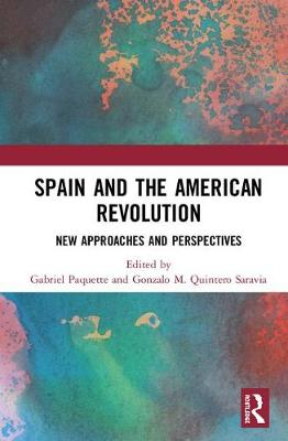 Spain and the American Revolution: New Approaches and Perspectives book