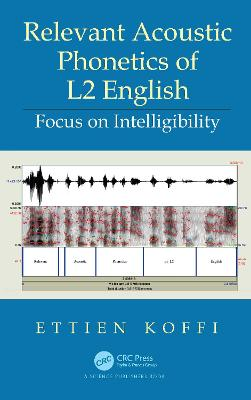 Relevant Acoustic Phonetics of L2 English: Focus on Intelligibility book