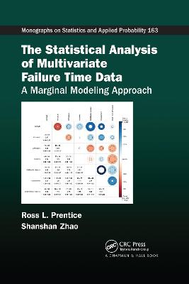 The Statistical Analysis of Multivariate Failure Time Data: A Marginal Modeling Approach by Ross L. Prentice
